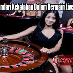Tips dan Trik Hindari Kekalahan Dalam Bermain Live Casino Online